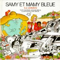 Jacques Breuil et Jean Breuil - Samy et mamy bleue - La pollution.