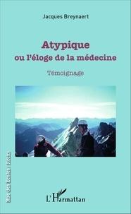 Atypique, ou léloge de la médecine - Témoignage.pdf