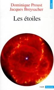 Jacques Breysacher et Dominique Proust - Les étoiles.