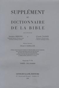 Jacques Briend et Claude Tassin - Supplément au Dictionnaire de la Bible - Tome 14, Tarsis - Tell Hariri.