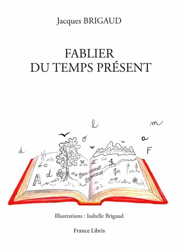 Jacques Brigaud - Fablier du temps présent.