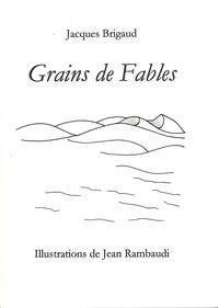 Jacques Brigaud et Jean Rambaudi - Grains de fable.