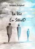 Jacques Brigaud - La vie en stéréo.