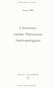 Jacques Bril - L'invention comme phénoméne anthropologique.