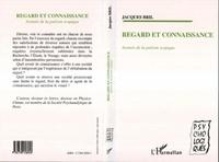 Jacques Bril - Regard et connaissance - Avatars de la pulsion scopique.