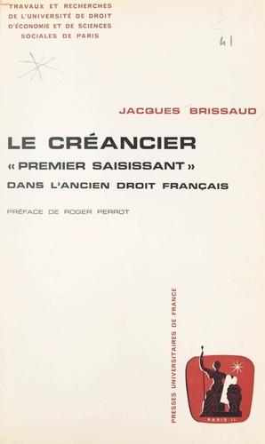 """Le créancier """"premier saisissant"""" dans l'ancien droit français"""