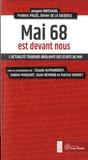 Jacques Brissaud et Frédéric Pagès - Mai 68 est devant nous - L'actualité toujours brulante des écrits de Mai.