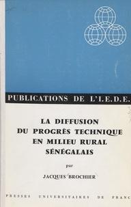 Jacques Brochier et  Institut d'Étude du Développem - La diffusion du progrès technique en milieu rural sénégalais.
