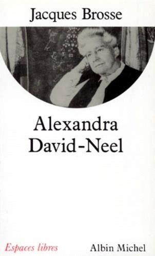 ALEXANDRA DAVID-NEEL. Aventure et spiritualité