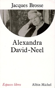 Jacques Brosse et Jacques Brosse - Alexandra David-Neel.