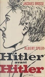 Jacques Brosse et Michel-Claude Jalard - Hitler avant Hitler - Essai d'interprétation psychanalytique.