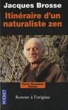 Jacques Brosse - Itinéraire d'un naturaliste zen - Retour à l'origine.