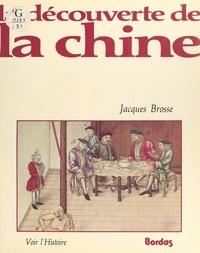 Jacques Brosse et  Collectif - La découverte de la Chine.