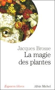 Jacques Brosse - La magie des plantes.