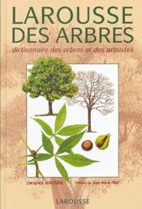 Jacques Brosse - Larousse des arbres - Dictionnaire des arbres et des arbustes.