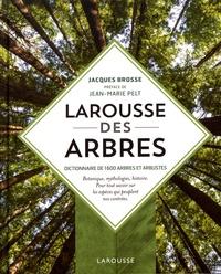 Jacques Brosse - Larousse des arbres - Dictionnaire de 1600 arbres et arbustes.