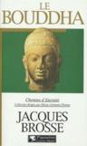 Jacques Brosse - Le Bouddha.