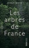 Jacques Brosse - Les arbres de France - Histoires et légendes.