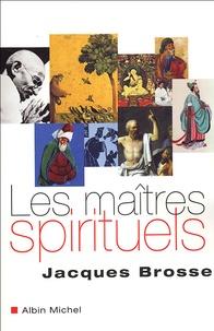 Jacques Brosse - Les maîtres spirituels.
