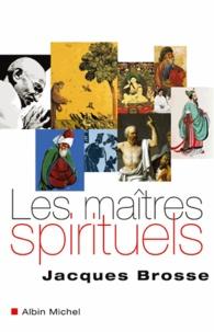 Jacques Brosse et Jacques Brosse - Les Maîtres spirituels.