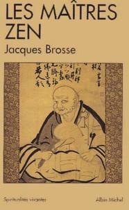 Jacques Brosse - Les maîtres zen.