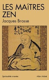 Jacques Brosse et Jacques Brosse - Les Maîtres zen.