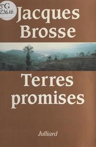 Jacques Brosse - Terres promises.