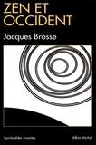 Jacques Brosse et Jacques Brosse - Zen et Occident.
