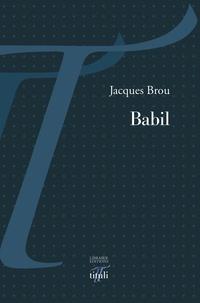 Jacques Brou - Babil.