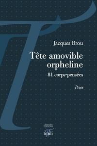 Jacques Brou - Tête amovible orpheline.