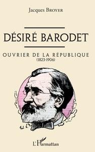 Deedr.fr Désiré Barodet - Ouvrier de la République (1823-1906) Image