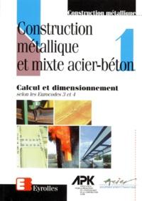 Jacques Brozzetti et Pierre Bourrier - Construction métallique et mixte acier-béton Tome 1 : Calcul et dimensionnement selon les Eurocodes 3 et 4.
