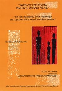 """Jacques Bruneau - """"Parents en prison, parents quand même"""" - Un lieu inattendu pour interroger les ruptures de la relation enfant-parent."""