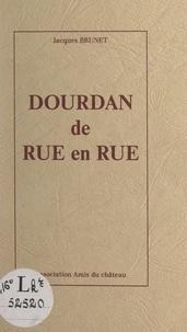 Jacques Brunet - Dourdan, de rue en rue.
