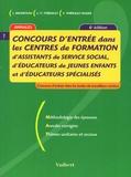Jacques Bruneteau et Jean-Yves Thiébault - Concours d'entrée dans les centres de formation d'assistants de service social, d'éducateurs de jeunes enfants et d'éducateurs spécialisés.