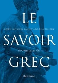 Jacques Brunschwig et Geoffrey Lloyd - Le savoir grec - Dictionnaire critique.