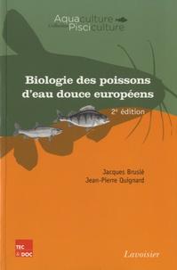 Jacques Bruslé - Biologie des poissons d'eau douce européens.