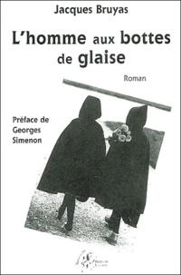 Jacques Bruyas - L'homme aux bottes de glaise.