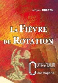 Jacques Bruyas - La Fièvre de Rotation.
