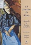 Jacques Bruyas et Patrice Le Calvez - La Semaine du Kemo : Nouvelles et recettes champêtres.