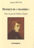 """Jacques Bruyas - Musique de """"chambre"""" - Dans les pas de Frédéric Chopin."""