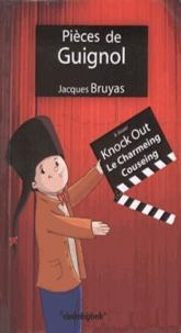 Jacques Bruyas - Pièces de Guignol - Knock Out, Le Charmeing Couseing.