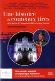 Jacques Bruyas - Une histoire à couteaux tirés - De Caserio à l'assassinat du Président Carnot.