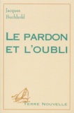 Jacques Buchhold - Le pardon et l'oubli.