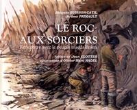 Jacques Buisson-Catil et Jérôme Primault - Le Roc-aux-Sorciers - Rencontre avec le peuple magdalénien.