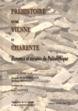 Jacques Buisson-Catil et Jérôme Primault - Préhistoire entre Vienne et Charente - Hommes et sociétés du Paléolithique.