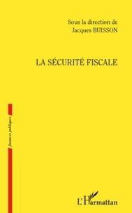 Jacques Buisson - La sécurité fiscale.