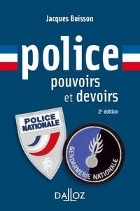 Jacques Buisson - Police, pouvoirs et devoirs - 2e éd..