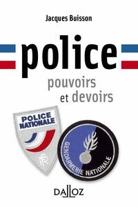 Jacques Buisson - Police, pouvoirs et devoirs.