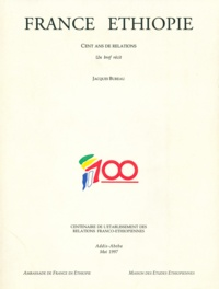Jacques Bureau - France Éthiopie. Cent ans de relations - Un bref récit.